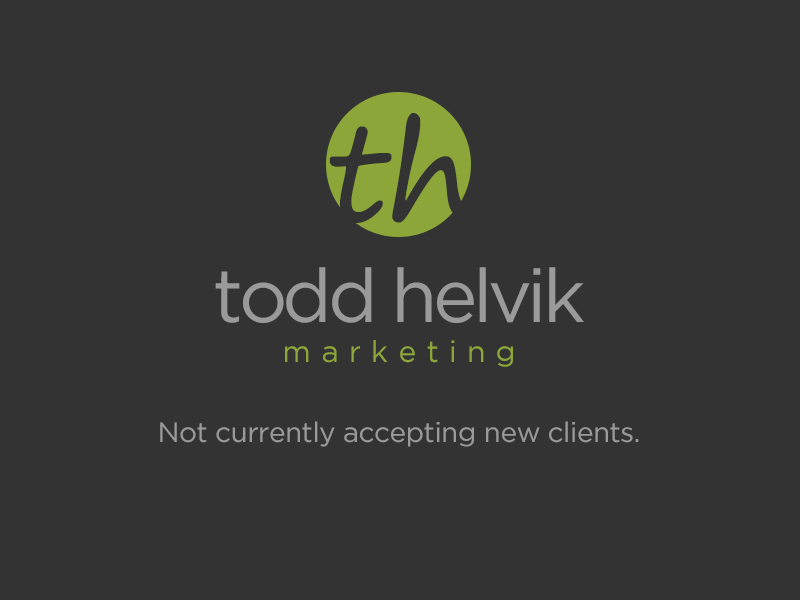 Todd Helvik Marketing...No longer accepting new clients